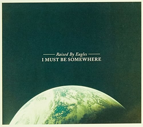I Must Be Somewhere [Import]