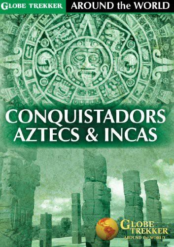Globe Trekker - Around the World: Conquistadors, Aztecs and Incas
