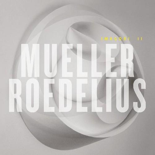 Mueller_Roedelius - Imagori II [2LP]