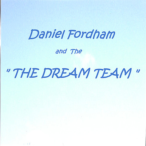 Daniel Fordham & the Dream Team
