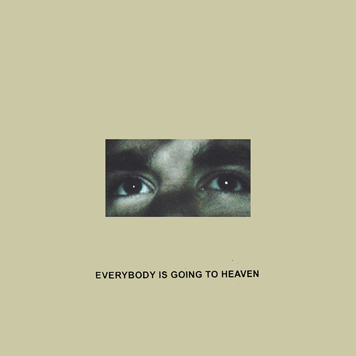 Citizen - Everybody Is Going To Heaven [Vinyl]