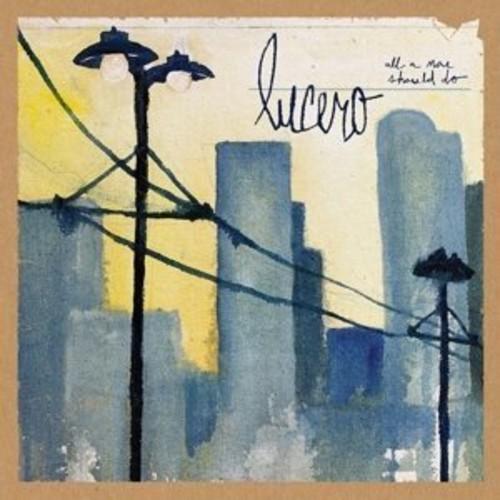 Lucero - All A Man Should Do [Import LP]