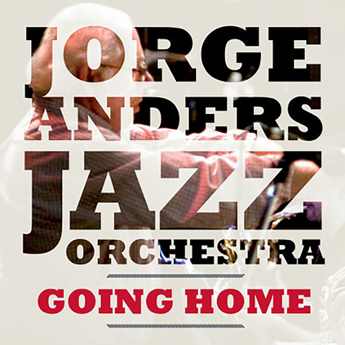Jorge Anders Jazz Orchestra - Going Home