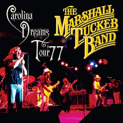 The Marshall Tucker Band - Carolina Dreams Tour '77