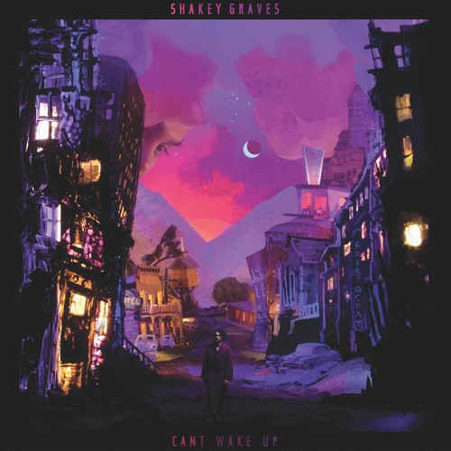 Shakey Graves - Can't Wake Up [LP]