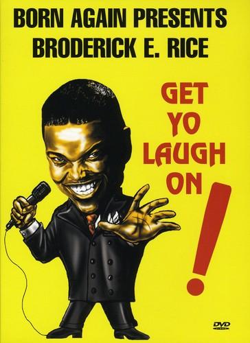 Broderick E. Rice: Get Yo Laugh On!