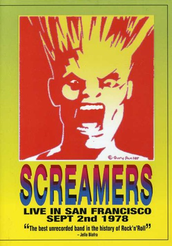 Screamers - The Screamers: Live in San Francisco September 2nd, 1978
