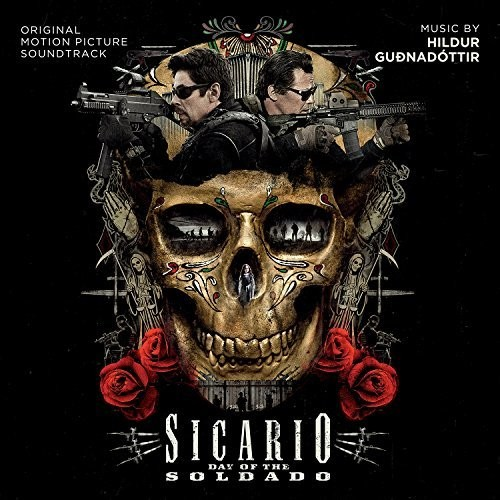 Hildur Guðnadóttir - Sicario: Day Of The Soldado [Soundtrack]