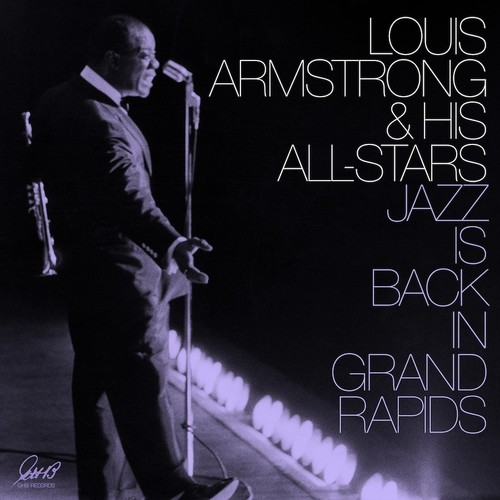Louis Armstrong & His All-Stars - Jazz Is Back In Grand Rapids