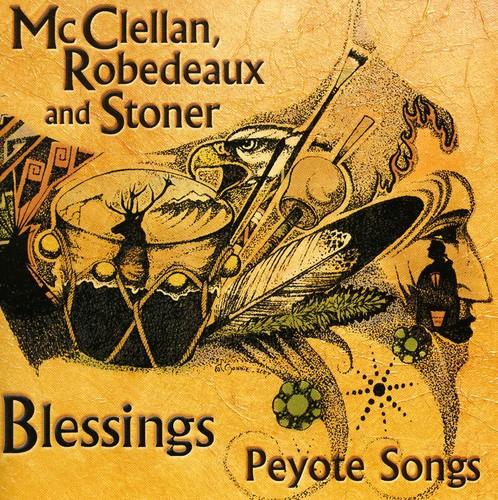 Blessings Peyote Songs