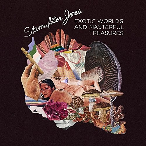 Stimulator Jones - Exotic Worlds And Masterful Treasures [LP]