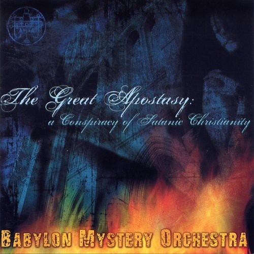 Great Apostasy: A Conspiracy of Satanic Christiani