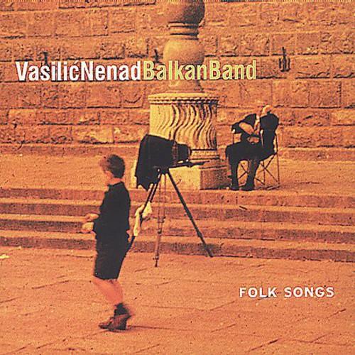 Vasilic Nenad Balkan Band/Vasilic Nenad - Folk Songs