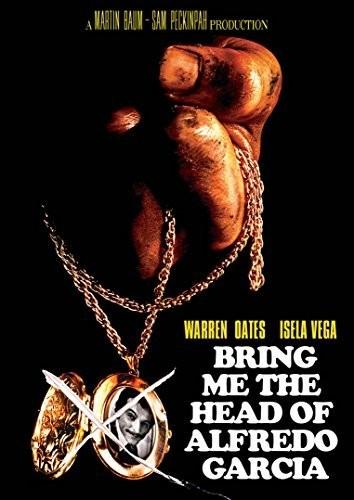 Bring Me the Head of Alfredo Garcia (1974) - Bring Me the Head of Alfredo Garcia