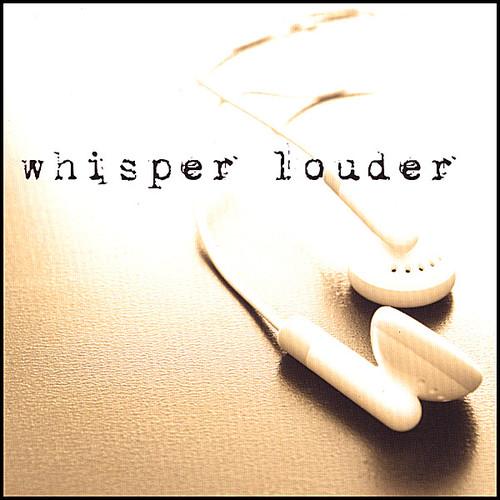 Whisper Louder