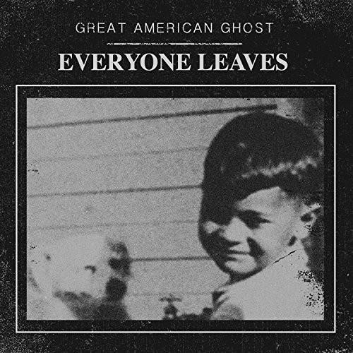 Great American Ghost - Everyone Leaves