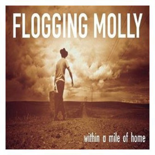 Flogging Molly - Within a Mile of Home