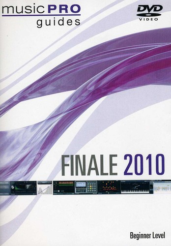 Musicpro Guides: Finale 2010 - Beginner Level