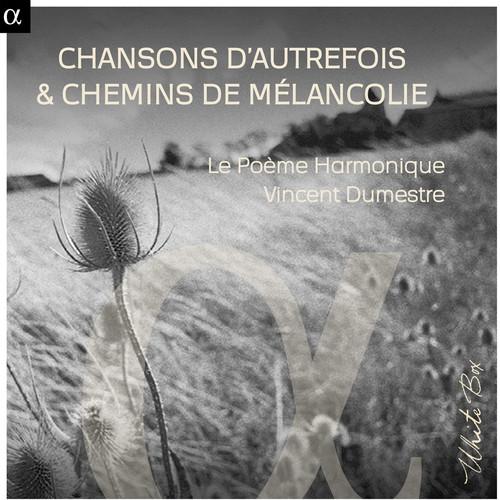 Chansons Dautrefois & Chemins de Melancolie
