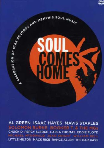 Soul Comes Home: A Celebration of Stax Records and Memphis Soul Music