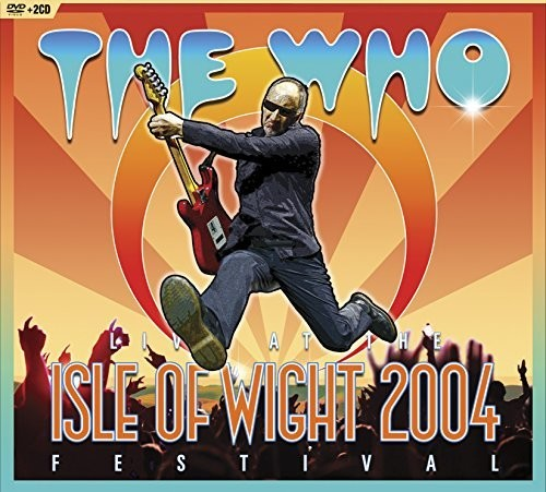The Who: Live at the Isle of Wight Festival 2004