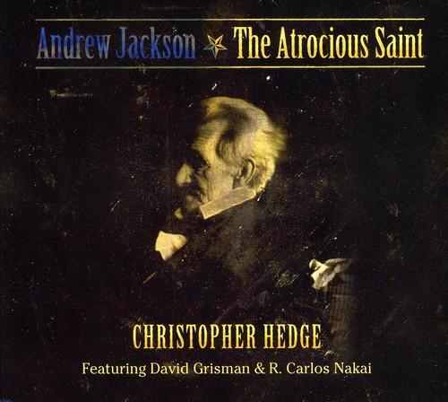 Andrew Jackson-The Atrocious Saint