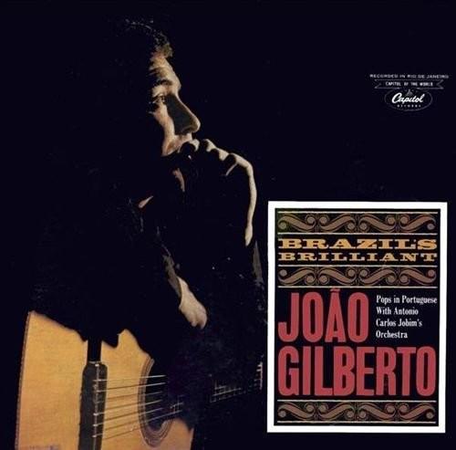 Joao Gilberto - Brazil's Brilliant + 3 Bonus Tracks