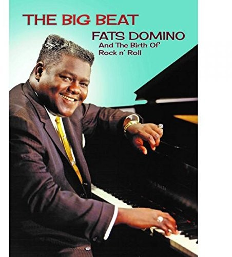 Fats Domino - The Big Beat: Fats Domino and the Birth of Rock N' Roll