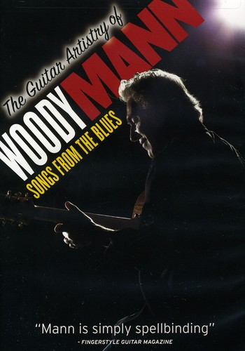 The Guitar Artistry of Woody Mann: Songs From the Blues
