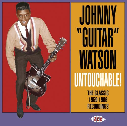 Johnny Watson Guitar - Untouchable! Classic 1959-66 Recordings [Import]