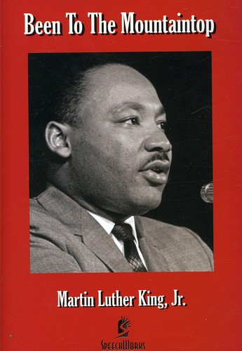 Been to the Mountaintop: Martin Luther King, Jr.