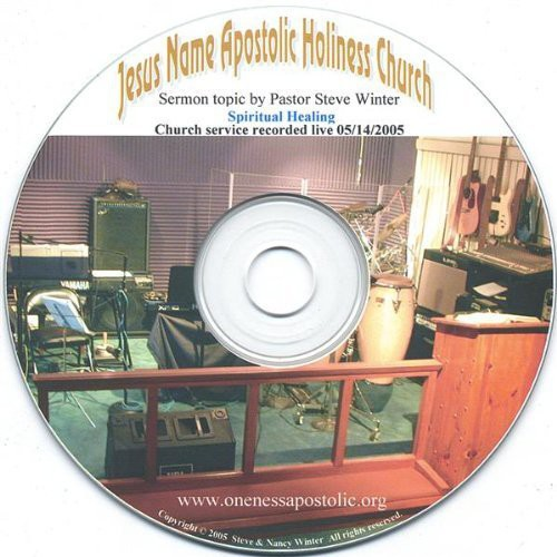 Spiritual Healing Sermon 5/ 14/ 2005 Pastor Steve Wi