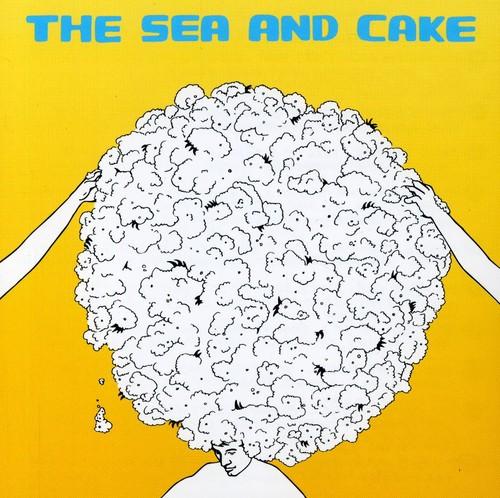The Sea And Cake - Sea & Cake