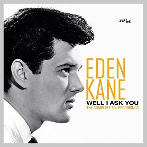 Eden Kane - Well I Ask You: Complete 60s Recordings (Uk)