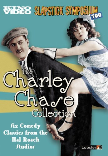 Charley Chase - Slapstick Symposium Too: Charley Chase Collection