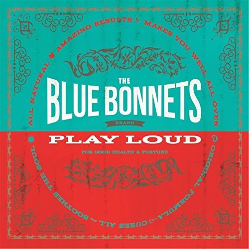Bluebonnets - Play Loud