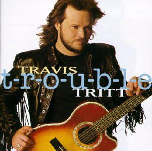 Travis Tritt-T-r-o-u-b-l-e