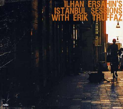 Ilhan Ersahin - Istanbul Sessions