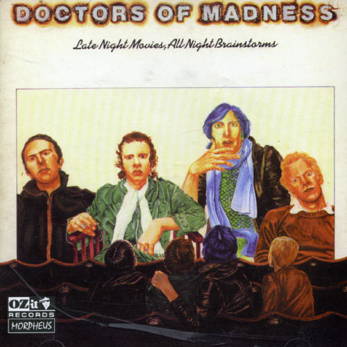 Doctors Of Madness - Late Night Movies All Night Brainstorms