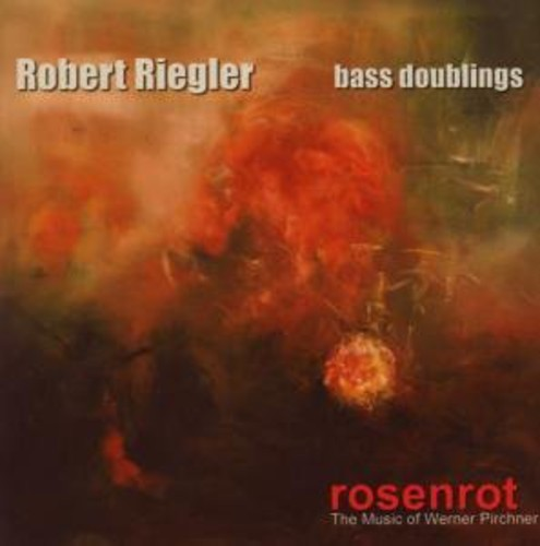 Rosenrot the Music of Werner Pirchner