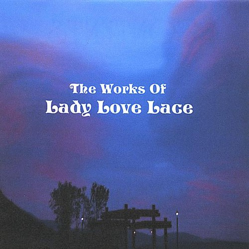 Works of Lady Love Lace