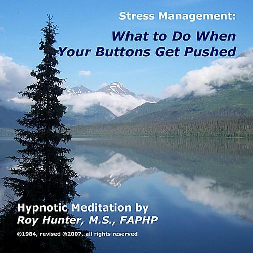 Managing Stress: What to Do When Your Buttons Get