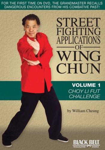 Street Fighting Applications of Wing Chun: Volume 1: Choy Li Fut ChallenGe