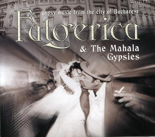 Fulgerica & The Mahala Gipsies - Gypsy Music From Bucharest
