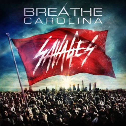 Breathe Carolina-Savages