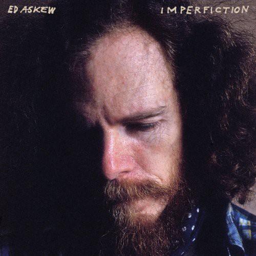 Ed Askew - Imperfiction