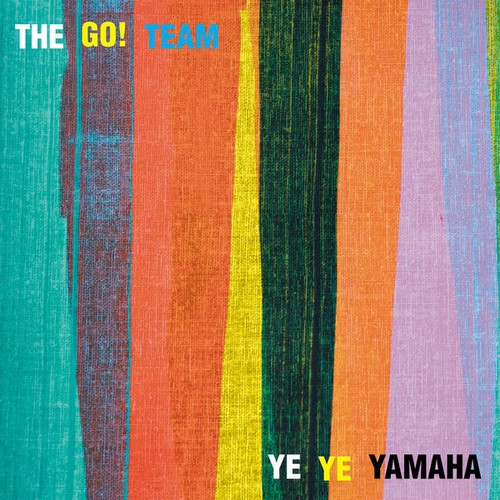 The Go! Team - Ye Ye Yamaha/Til We Do It Together