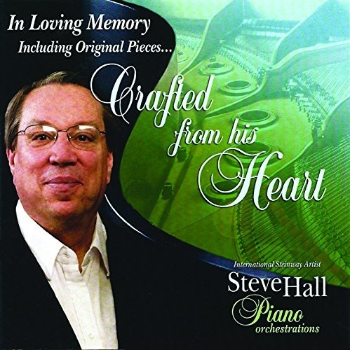 Steve Hall - Crafted from His Heart