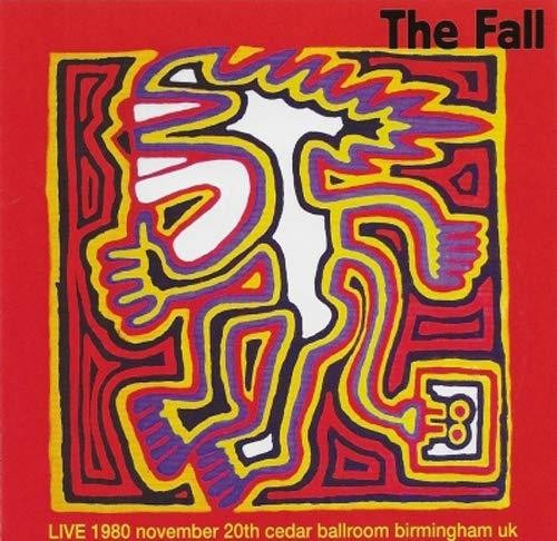 Fall - Live At The Cedar Ballroom Birmingham 1980
