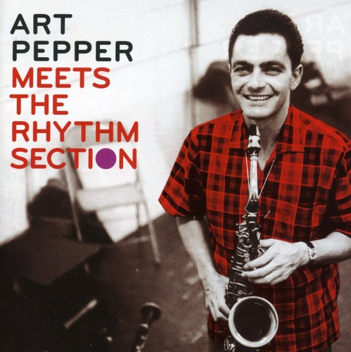 Art Pepper - Meets The Rhythm Section [Import]